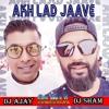DJ AJAY & DJ SHAM   Akh Lad Jaave REMIX