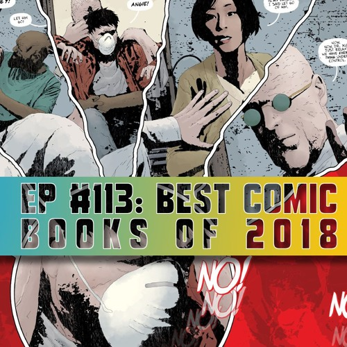 EP #113: Best Comic Books of 2018 by Next Time On    | Free