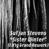 Download Sufjan Stevens — Sister Winter (Fifty Grand Rework) Mp3