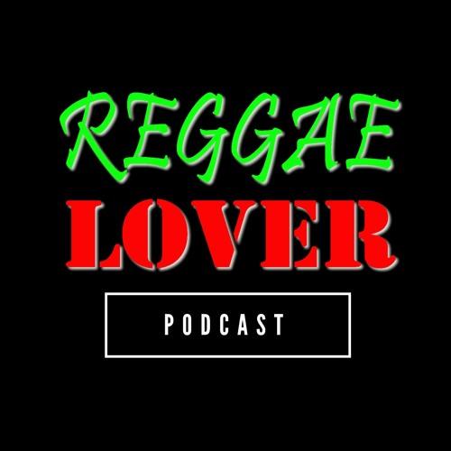 Reggae Lover Podcast (2019 Season)