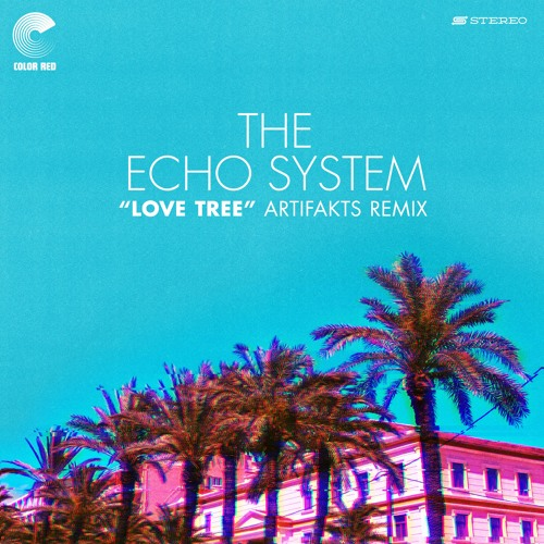 'Love Tree (Artifakts Remix)' by The Echo System