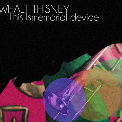 Whalt Thisney - This Is Memorial Device