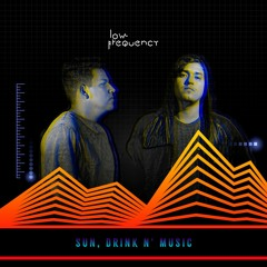 Low Frequency @ Sun, Drink N' Music  2019