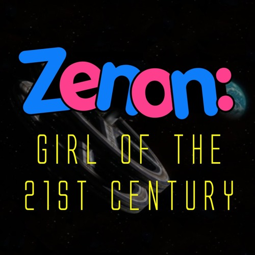 Episode 10 - Zenon: Girl of the 21st Century