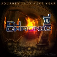 Journey Into Next Year - DJ Chronic
