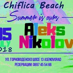 Aleks Nikolov - Live Chiflica Beach 2018 LIVE