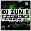 Turn Up The Volume 003 - DJ ZUN!E, MC ARKIE & MC EM:DMC - FREE DOWNLOAD