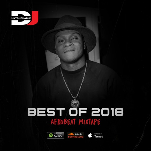 #BestOf2018 AfroBeat Mixtape Part 1