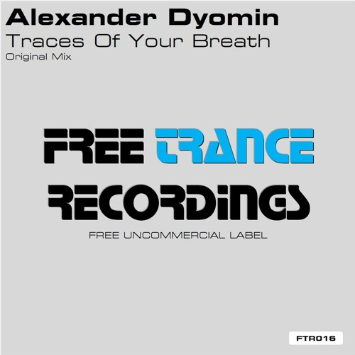 Alexander Dyomin - Traces Of Your Breath (Original Mix)