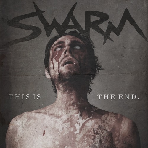 """SWARM - """"This Is The End."""""""