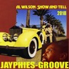 AL WILSON - Show And Tell (Jayphies-Groove) 2018