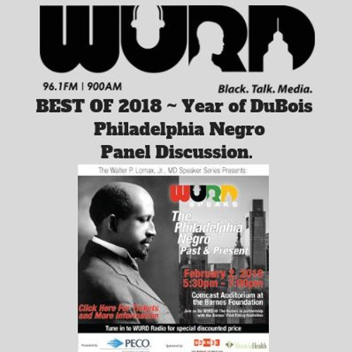 BEST OF 2018 Year Of DuBois - Philadelphia Negro Panel Discussion