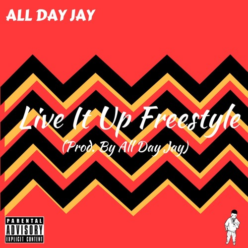 All Day Jay - Live It Up (Freestyle)
