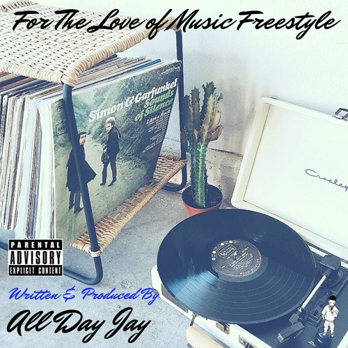 All Day Jay - For The Love Of Music (Freestyle)