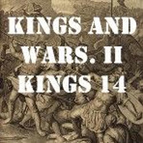 Kings And Wars. II Kings 14