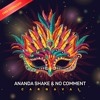 No Comment & Ananda Shake  - Carnaval  (FREE DOWNLOAD)