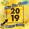 DJ MILKO VILCHEZ - MIX FIN DE AÑO 2019 ( Reggaeton, Salsa, Pop) Portada del disco
