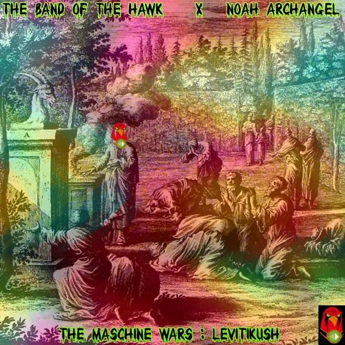 03. Annunaki - Noah Archangel - The Maschine Wars: LevitiKush