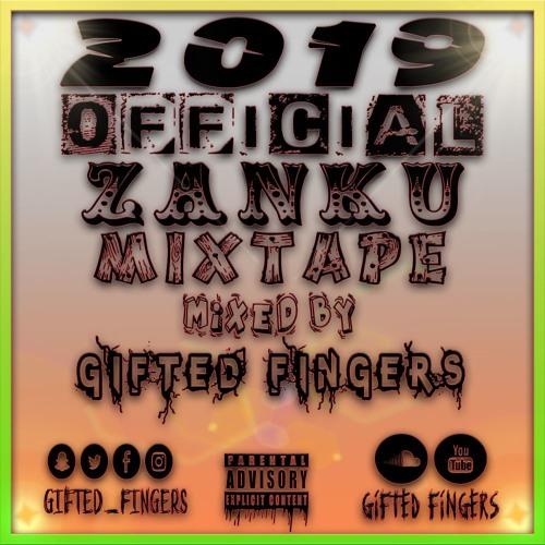 2019 Official Zanku Mixtape Ft Zlatan Ibile, Chinko Ekun, Davido, Kiss Daniel, Burna Boy & MORE !!!
