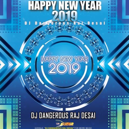 Happy New Year 2019  By DJ Dangerous Raj Desai.#newyear #newyear2019