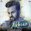 Akhian Happy Raikoti  Ft. Navpreet Banga New Song 2018