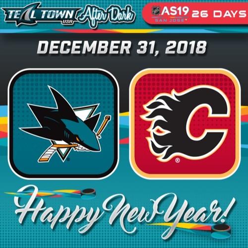 Teal Town USA After Dark (Postgame) - San Jose Sharks @ Calgary Flames - 12-31-2018