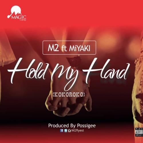 M2 Feat MiYAKi - Hold My Hand (kokoroko)(Prod By PossiGee)