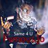 Same 4 U Freestyle ( ProdByKairo )