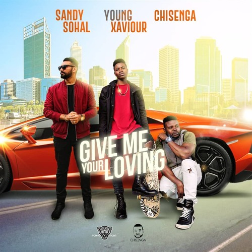 Give Me Your Loving (feat. Sandy Sohal & Young Xaviour)