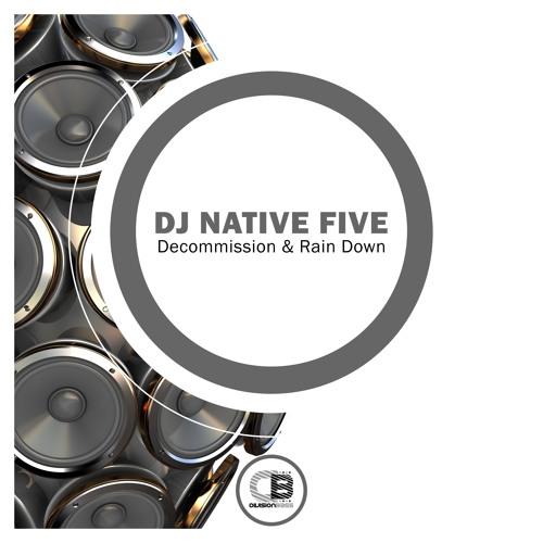 Decommission & Rain Down By DJ Native Five