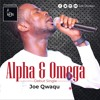 Joe Qwaqu – Alpha & Omega (prod. by Kofi Kpabitey) download mp3