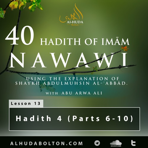 Forty Hadith: Lesson 13 Hadith 4 (Part 6 - 10)