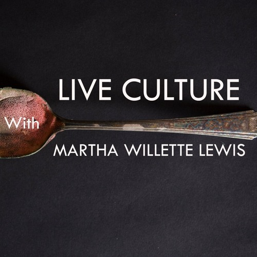 Live Culture with Martha Willette Lewis: 46- Inside The Perfect Spiral- shorter version