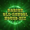 Robick - Old - School - House - Mix