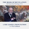 1.4 The Godhead - THE GOSPEL FROM PATMOS | Pastor Kurt Piesslinger, M.A.