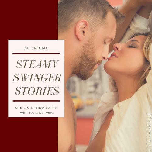Show 13: Steamy Swinger Stories