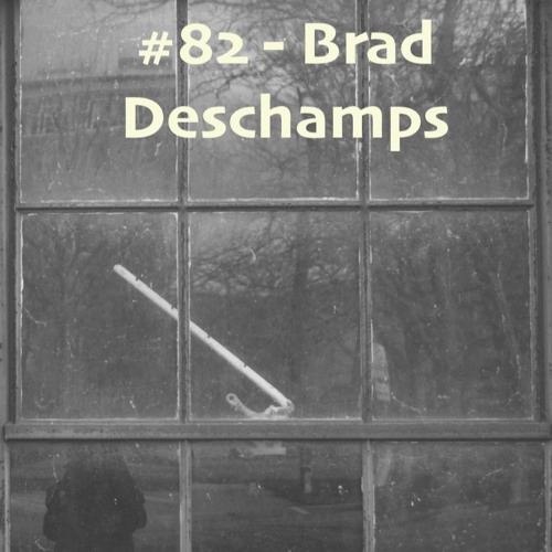 #82 - Brad Deschamps