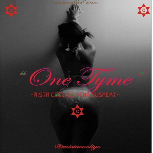 One Tyme - Mista Cooliyo Ft. Tha Suspekt