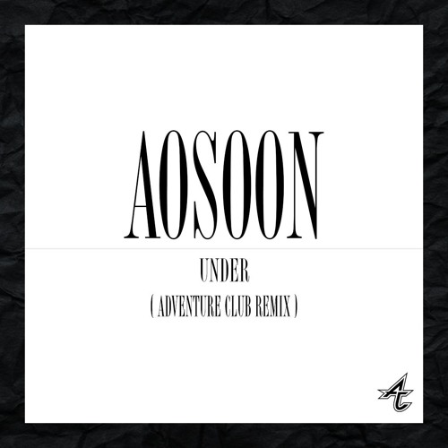 AOSOON - Under (Adventure Club Remix)