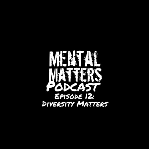 Episode 12 - Diversity Matters