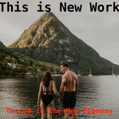 This Is New Work - Context to Thrive in the New, Connected Economy