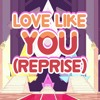 Steven Universe - Love Like You (Reprise) - Compilation Edit [V4]