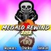 [Collab w/ TaiSkull] Megalo Rewind 2018