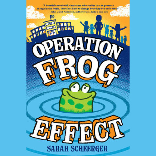 Operation Frog Effect by Sarah Scheerger, read by Full Cast