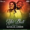 YE DOSTI HUM NAHI TODENGE (REMIX) - DJ DALAL LONDON