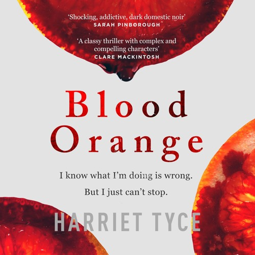 Blood Orange by Harriet Tyce, read by Julie Teal