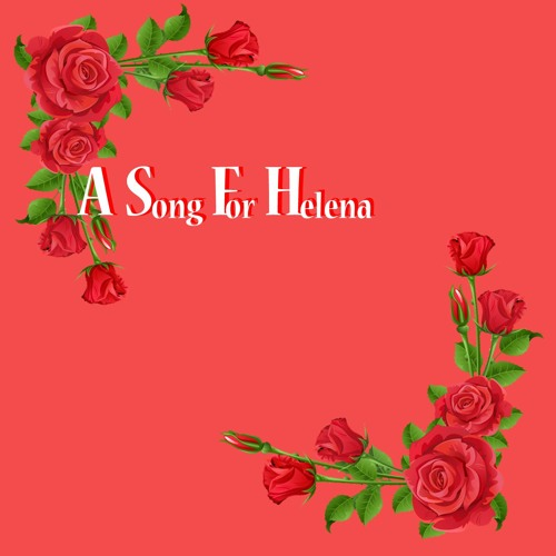 A Song For Helena