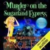 Murder On The Sugarland Express By Angie Fox Audiobook Excerpt