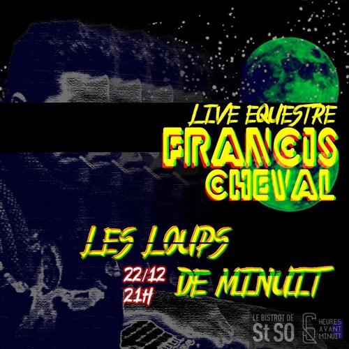 Francis Cheval - Full Moon Party Six heures avant minuit @ Le Bistrot de St So