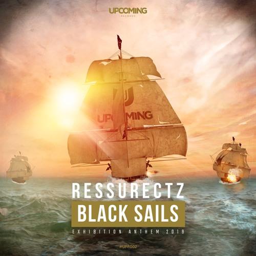 Ressurectz - Black Sails (Exhibition 2019 Anthem)